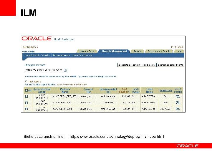 ILM Siehe dazu auch online: http: //www. oracle. com/technology/deploy/ilm/index. html