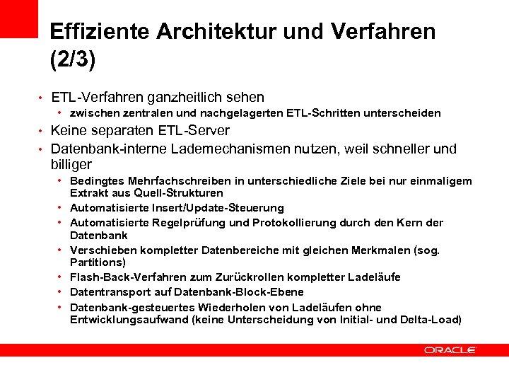 Effiziente Architektur und Verfahren (2/3) • ETL-Verfahren ganzheitlich sehen • zwischen zentralen und nachgelagerten