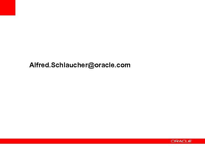 Alfred. Schlaucher@oracle. com