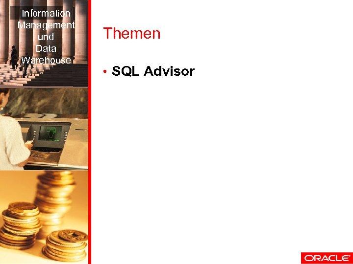 Information Management und Data Warehouse Themen • SQL Advisor