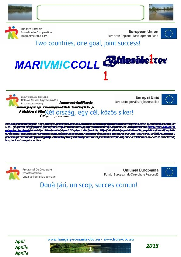 Buletin Hírlevél 1 Newsletter MARIVMICCOLL 1 Facultatea de Agricultură, és Állatorvosi. Nutrition, Department of