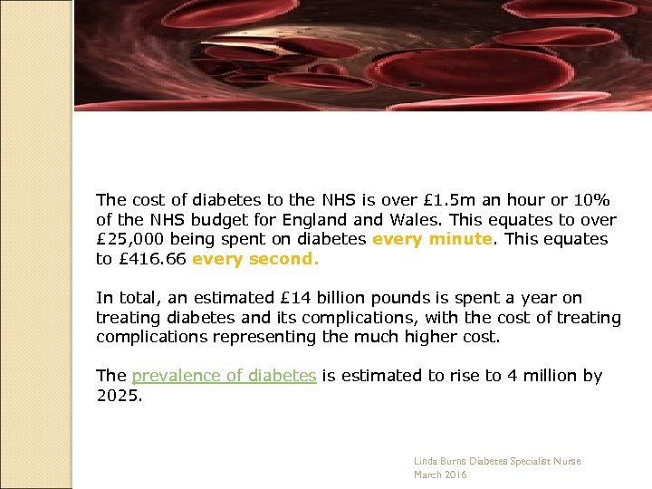 The cost of diabetes to the NHS is over £ 1. 5 m an