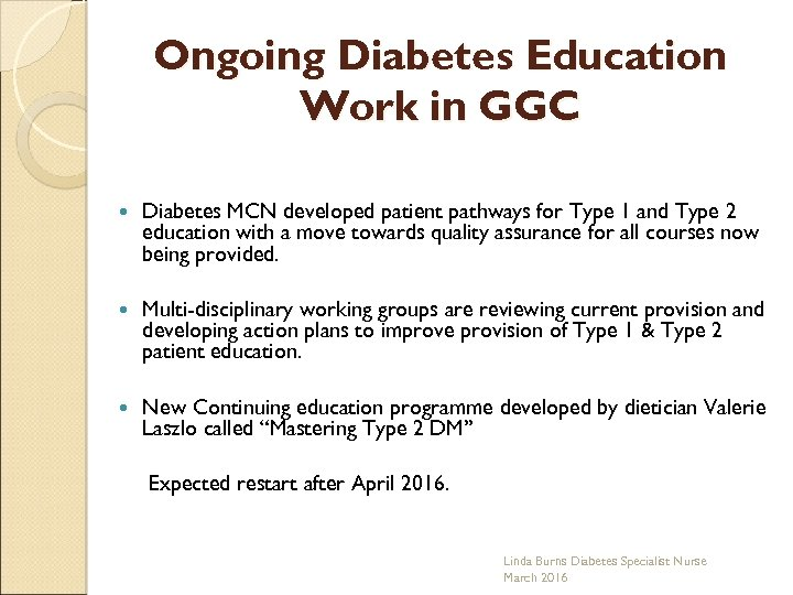 Ongoing Diabetes Education Work in GGC Diabetes MCN developed patient pathways for Type 1
