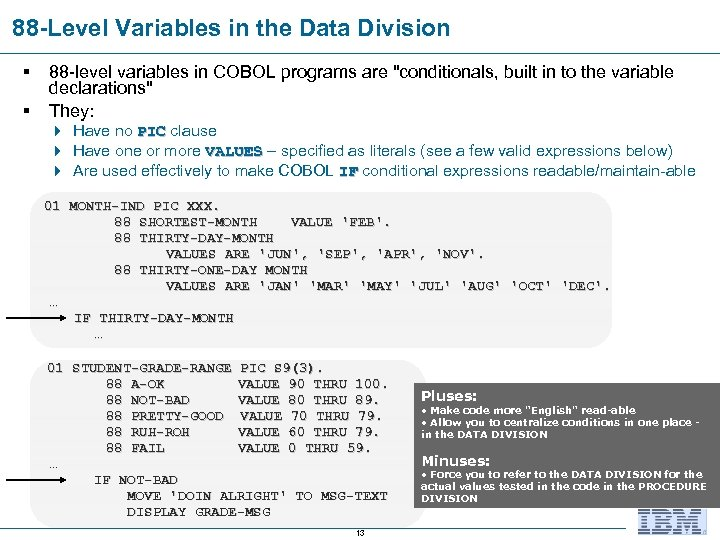 88 -Level Variables in the Data Division § § 88 -level variables in COBOL
