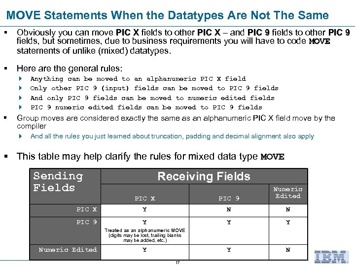 MOVE Statements When the Datatypes Are Not The Same § Obviously you can move