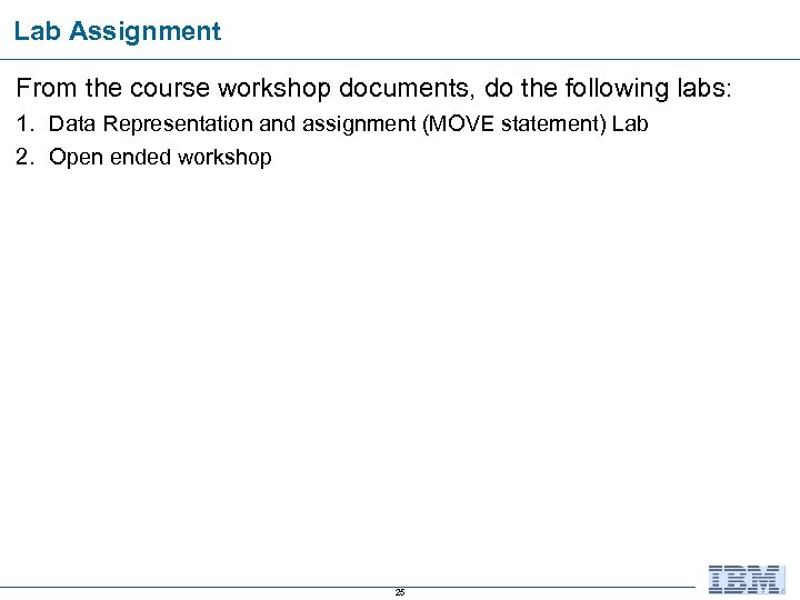 Lab Assignment From the course workshop documents, do the following labs: 1. Data Representation