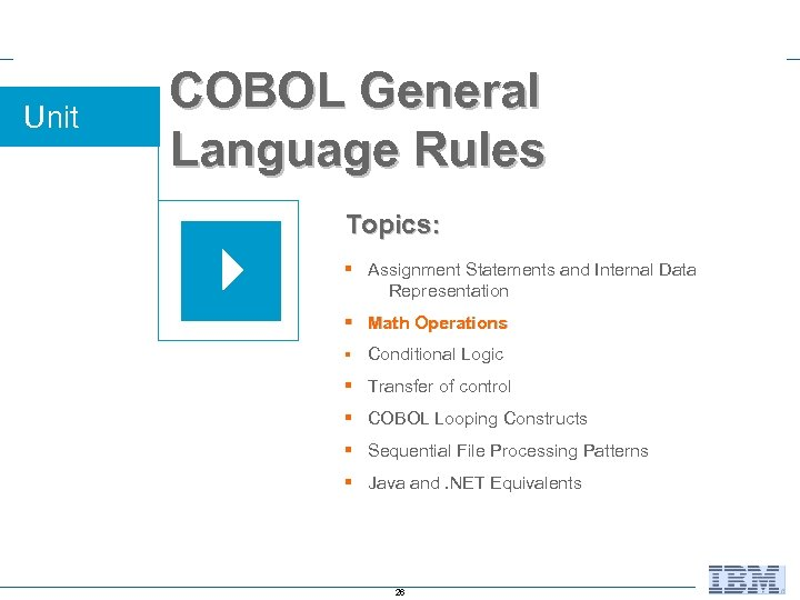 Unit COBOL General Language Rules Topics: § Assignment Statements and Internal Data Representation §