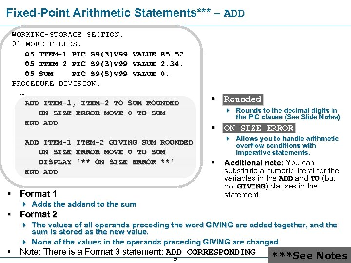 Fixed-Point Arithmetic Statements*** – ADD WORKING-STORAGE SECTION. 01 WORK-FIELDS. 05 ITEM-1 PIC S 9(3)V