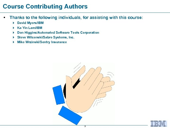 Course Contributing Authors § Thanks to the following individuals, for assisting with this course: