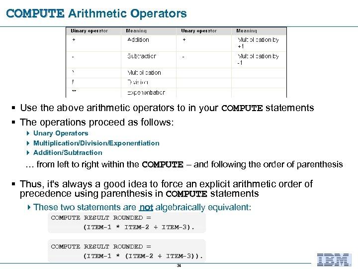 COMPUTE Arithmetic Operators § Use the above arithmetic operators to in your COMPUTE statements