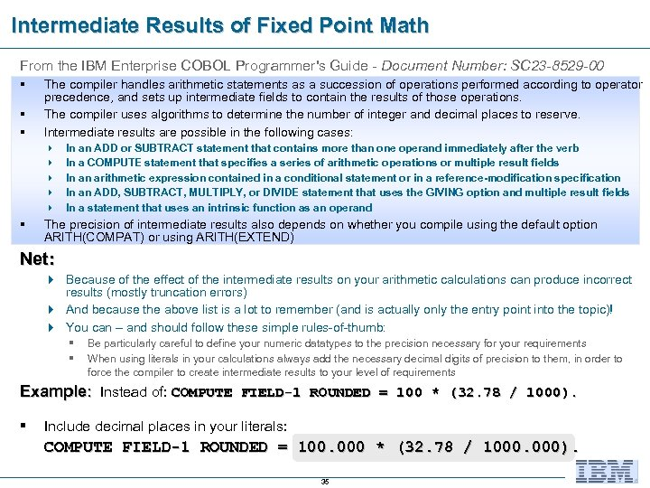 Intermediate Results of Fixed Point Math From the IBM Enterprise COBOL Programmer's Guide -