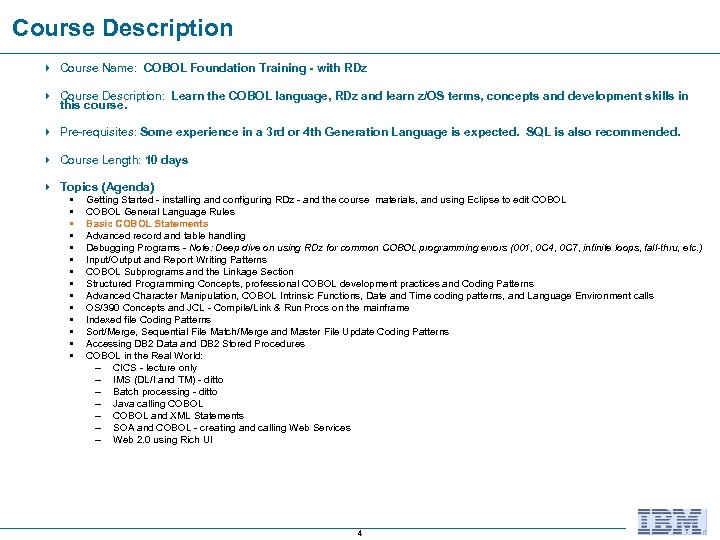 Course Description 4 Course Name: COBOL Foundation Training - with RDz 4 Course Description: