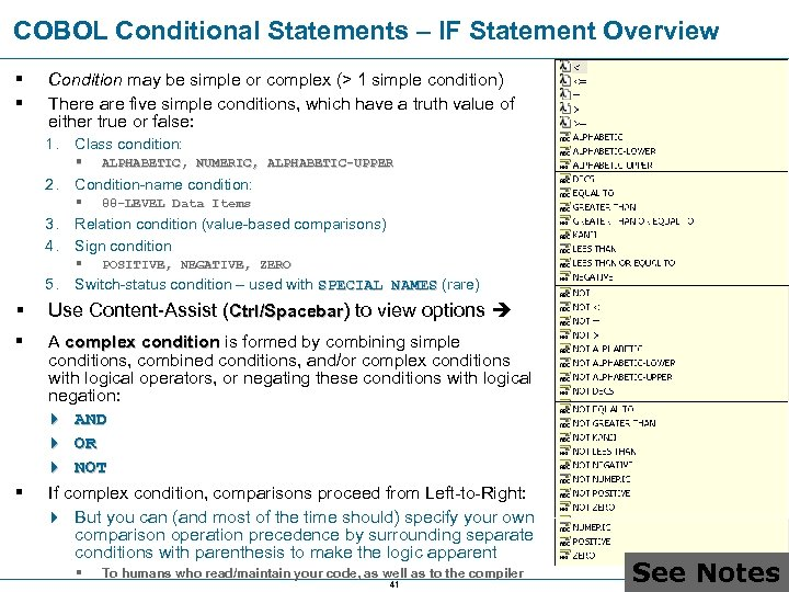 COBOL Conditional Statements – IF Statement Overview § § Condition may be simple or
