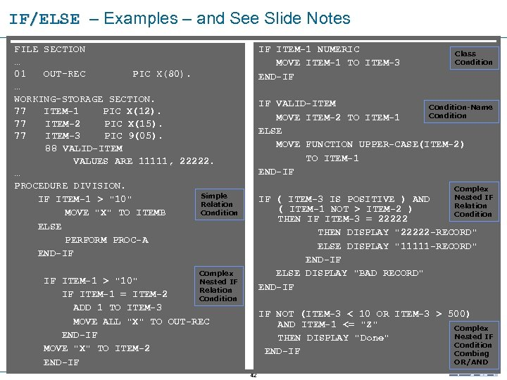 IF/ELSE – Examples – and See Slide Notes IF/ELSE FILE SECTION … 01 OUT-REC