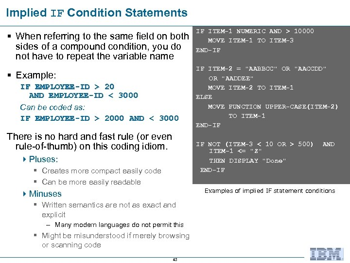 Implied IF Condition Statements IF ITEM-1 NUMERIC AND > 10000 MOVE ITEM-1 TO ITEM-3