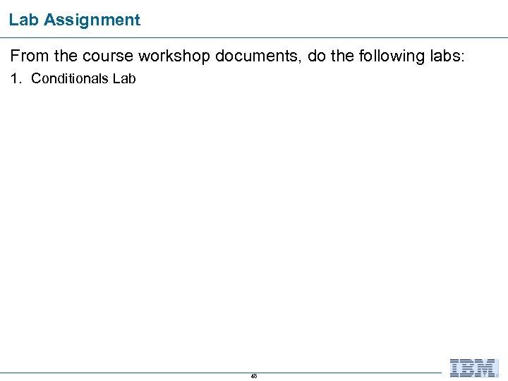 Lab Assignment From the course workshop documents, do the following labs: 1. Conditionals Lab