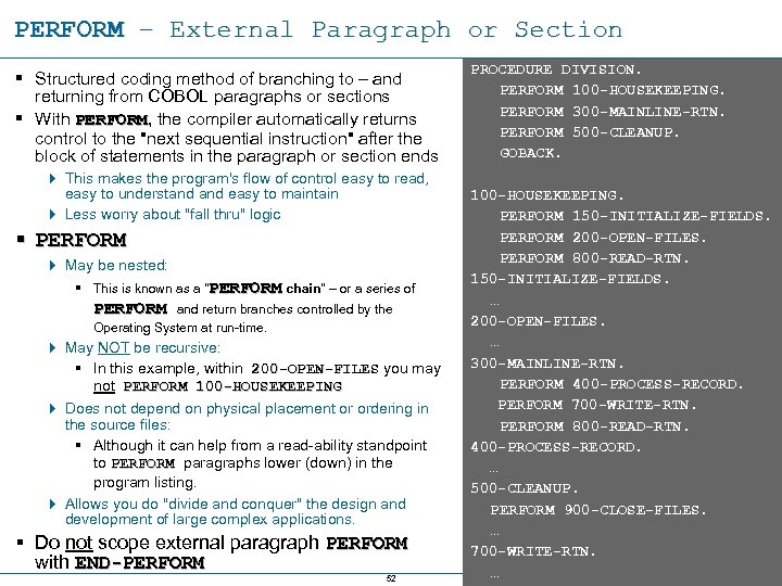 PERFORM – External Paragraph or Section § Structured coding method of branching to –