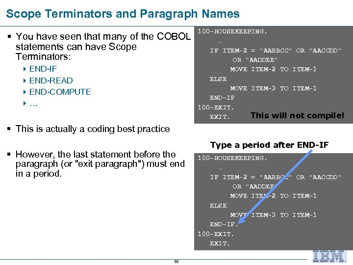 Scope Terminators and Paragraph Names § You have seen that many of the COBOL