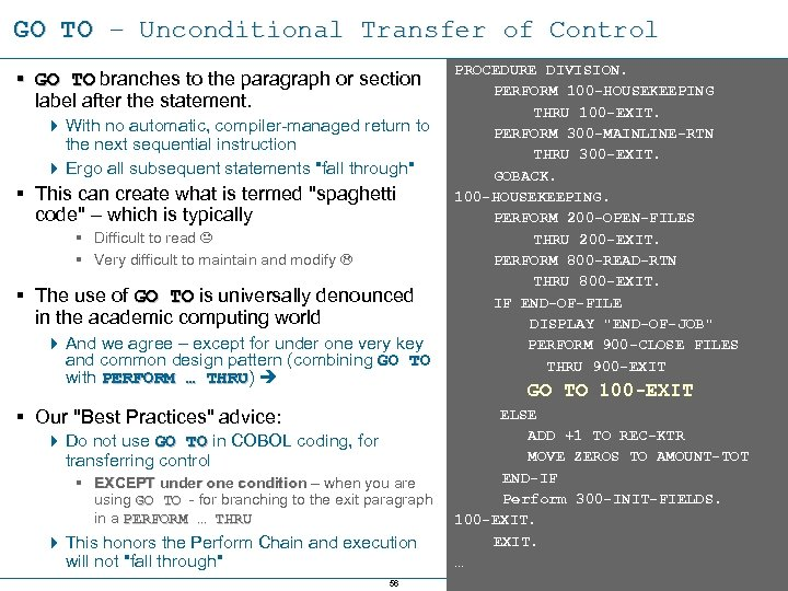 GO TO – Unconditional Transfer of Control § GO TO branches to the paragraph