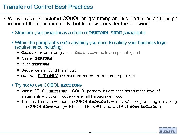 Transfer of Control Best Practices § We will cover structured COBOL programming and logic