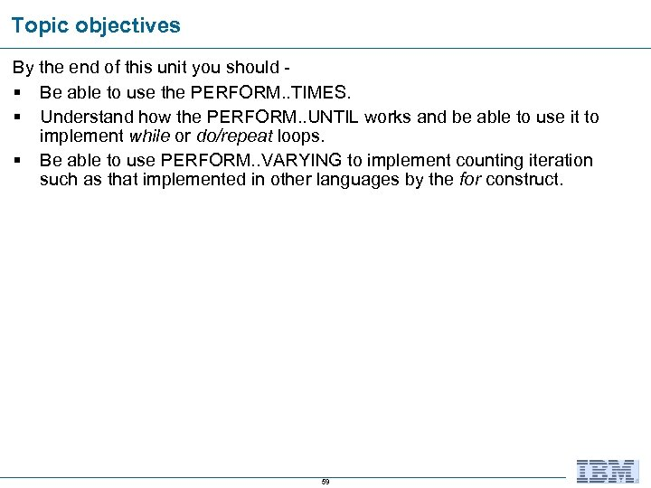 Topic objectives By the end of this unit you should § Be able to