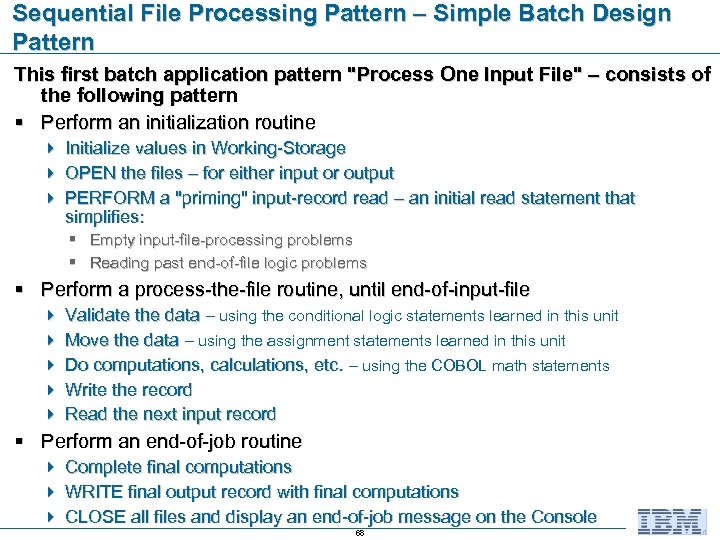 Sequential File Processing Pattern – Simple Batch Design Pattern This first batch application pattern