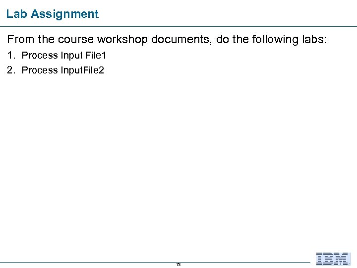 Lab Assignment From the course workshop documents, do the following labs: 1. Process Input