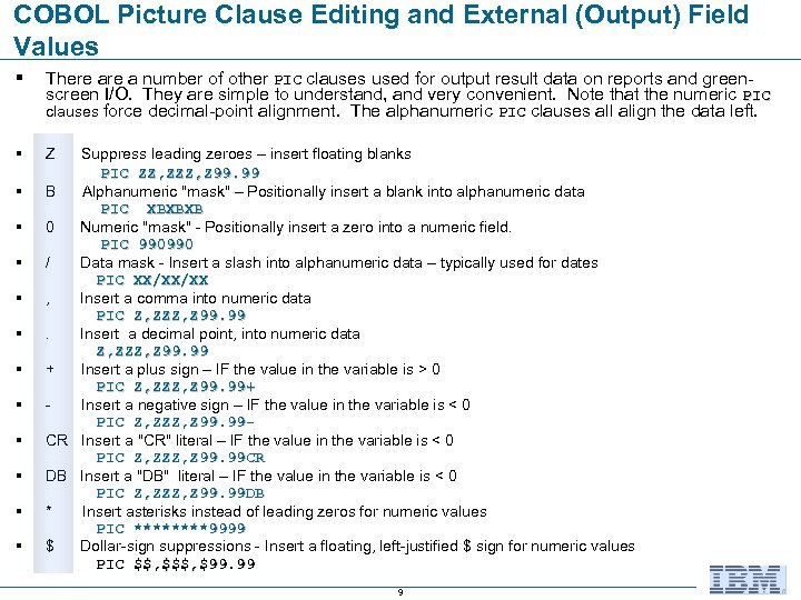 COBOL Picture Clause Editing and External (Output) Field Values § There a number of