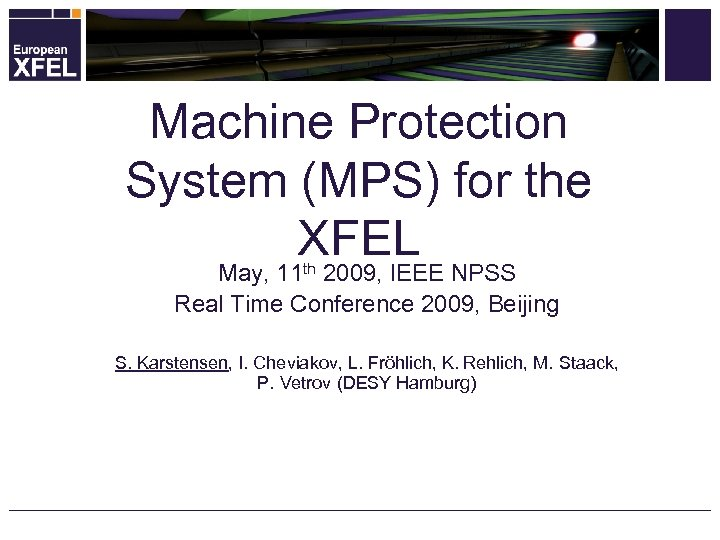 Machine Protection System (MPS) for the XFEL May, 11 th 2009, IEEE NPSS Real