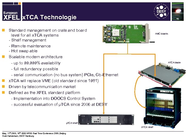 Machine Protection System for the XFEL x. TCA Technologie 15 n Standard management on