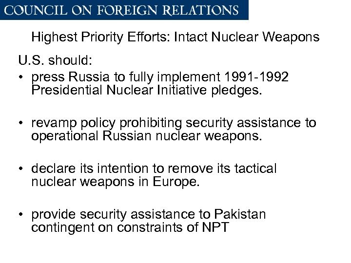 Highest Priority Efforts: Intact Nuclear Weapons U. S. should: • press Russia to fully