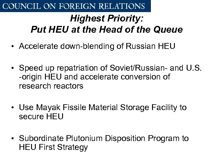 Highest Priority: Put HEU at the Head of the Queue • Accelerate down-blending of