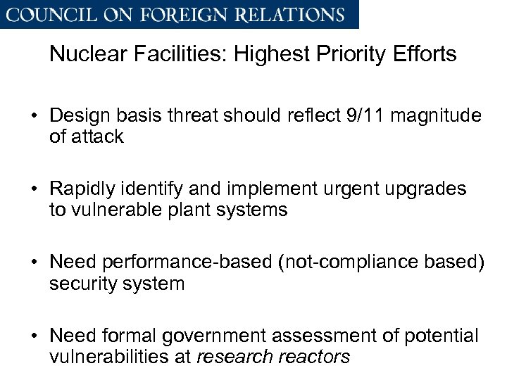 Nuclear Facilities: Highest Priority Efforts • Design basis threat should reflect 9/11 magnitude of