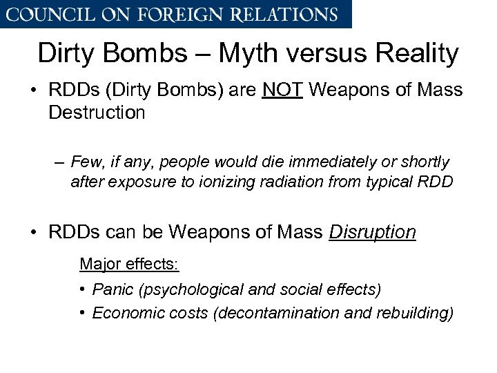 Dirty Bombs – Myth versus Reality • RDDs (Dirty Bombs) are NOT Weapons of