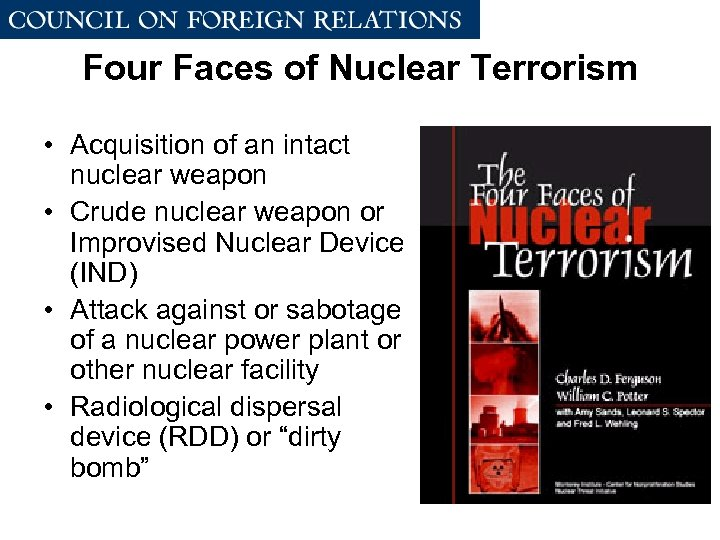 Four Faces of Nuclear Terrorism • Acquisition of an intact nuclear weapon • Crude