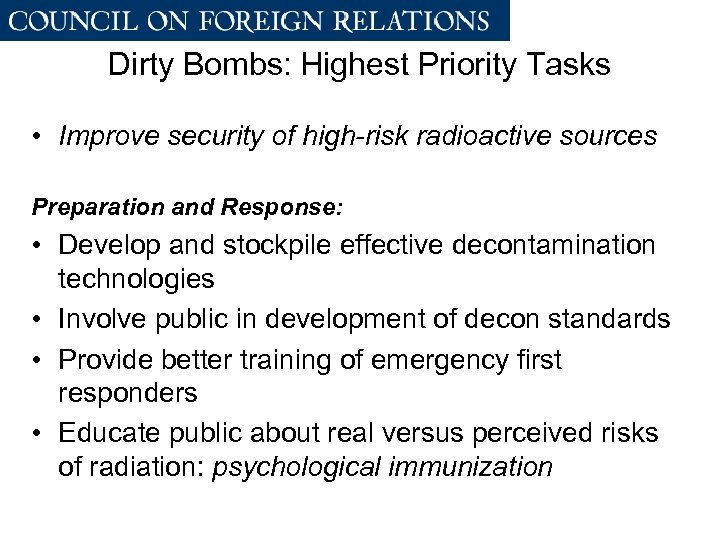 Dirty Bombs: Highest Priority Tasks • Improve security of high-risk radioactive sources Preparation and
