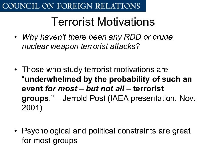 Terrorist Motivations • Why haven't there been any RDD or crude nuclear weapon terrorist