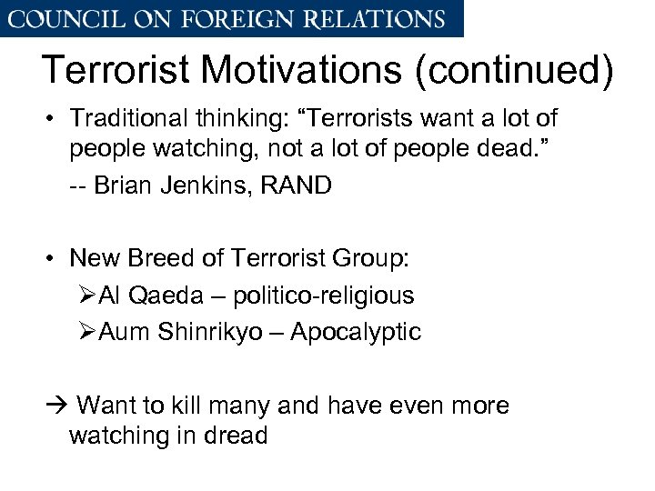 """Terrorist Motivations (continued) • Traditional thinking: """"Terrorists want a lot of people watching, not"""