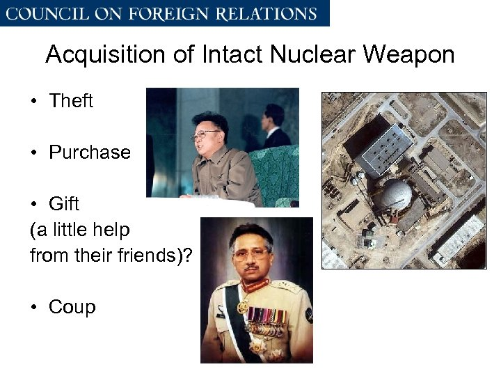 Acquisition of Intact Nuclear Weapon • Theft • Purchase • Gift (a little help