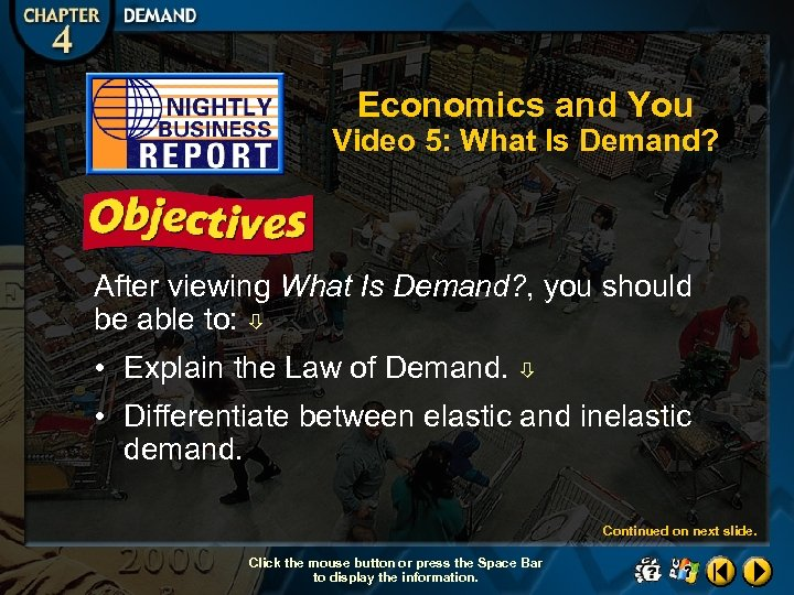 Economics and You Video 5: What Is Demand? After viewing What Is Demand? ,