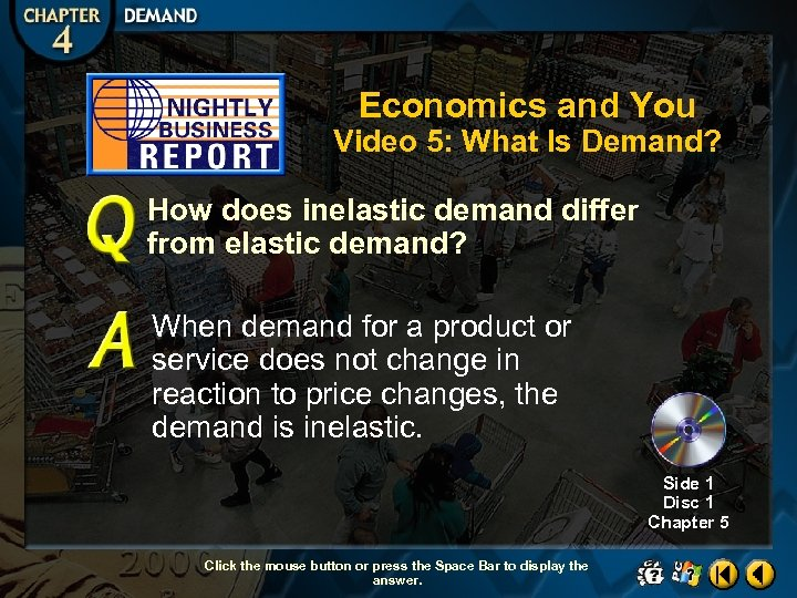 Economics and You Video 5: What Is Demand? How does inelastic demand differ from