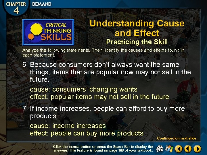 Understanding Cause and Effect Practicing the Skill Analyze the following statements. Then, identify the