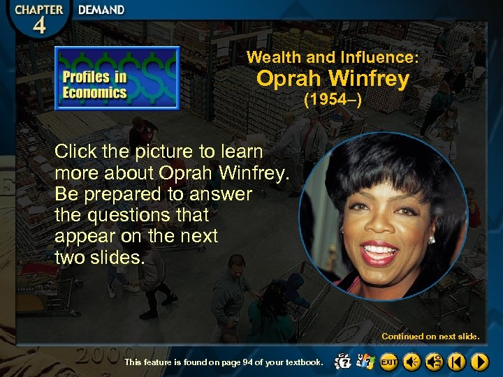 Wealth and Influence: Oprah Winfrey (1954–) Click the picture to learn more about Oprah