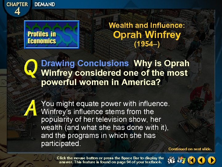 Wealth and Influence: Oprah Winfrey (1954–) Drawing Conclusions Why is Oprah Winfrey considered one