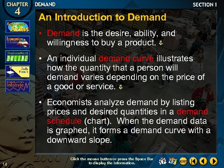 An Introduction to Demand • Demand is the desire, ability, and willingness to buy
