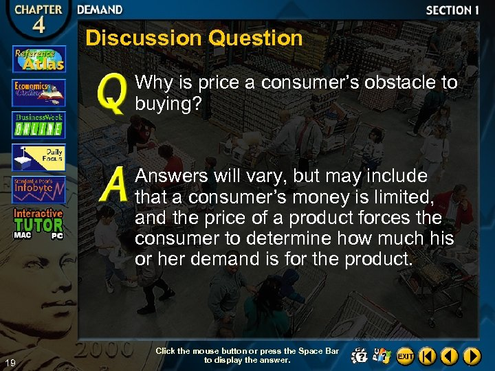Discussion Question Why is price a consumer's obstacle to buying? Answers will vary, but