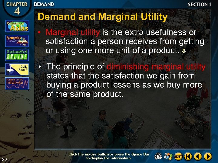 Demand Marginal Utility • Marginal utility is the extra usefulness or satisfaction a person