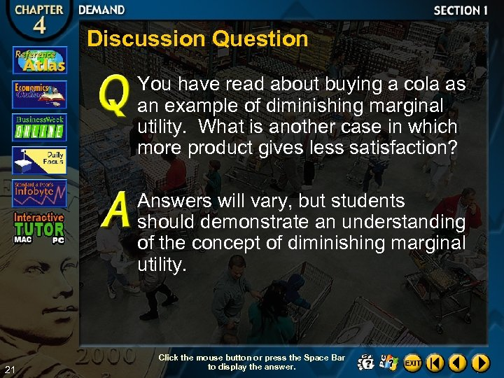 Discussion Question You have read about buying a cola as an example of diminishing