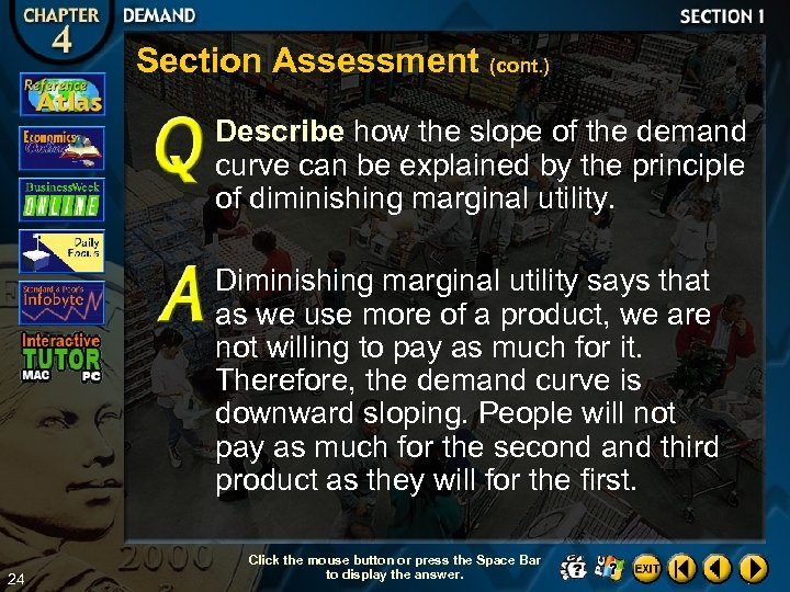 Section Assessment (cont. ) Describe how the slope of the demand curve can be