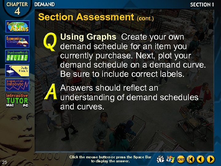 Section Assessment (cont. ) Using Graphs Create your own demand schedule for an item
